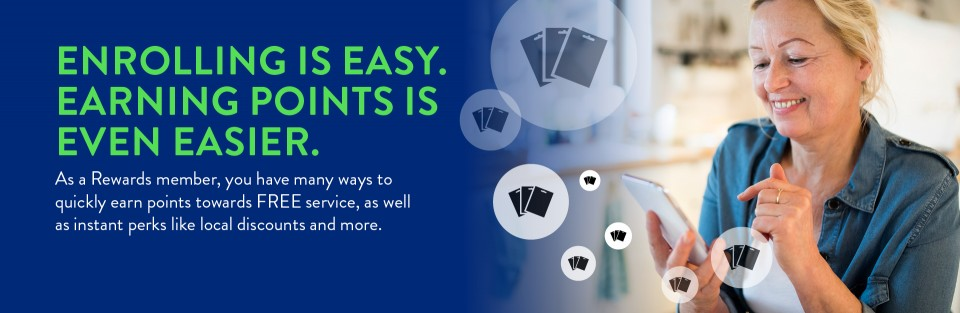 Enrolling is easy. Earning points is even easier.